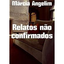 Relatos não confirmados (Portuguese Edition)