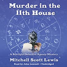 Murder in the 11th House: A Starlight Detective Agency Mystery