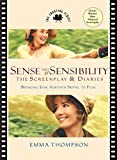 Sense and Sensibility: The Screenplay & Diaries : Bringing Jane Austen's Novel to Film