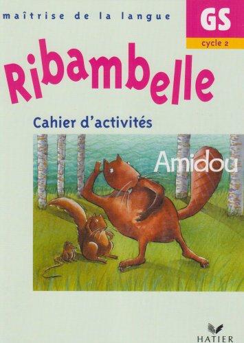 Cahier d'activités GS/Cycle 2 : Amidou par Jean-Pierre Demeulemeester, Nadine Demeulemeester, Sylvie Rosson