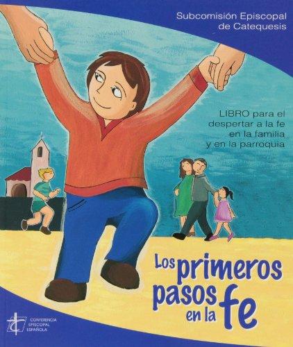 Los primeros pasos en la fe por Conferencia Episcopal Española. Subcomisión Episcopal de Catequesis