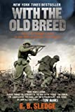 With the Old Breed: At Peleliu and Okinawa by E.B. Sledge (February 15, 2007) Paperback