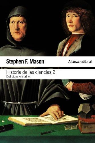 Historia de las ciencias, 2: Del siglo XVIII al siglo XX (El Libro De Bolsillo - Ciencias) por Stephen F. Mason