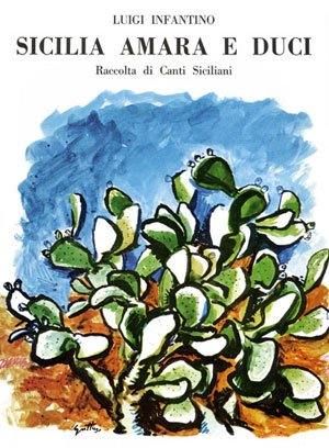 Sizilien Amara und Duci. Sammlung von sizilianern Gesänge. Für Gesang und Klavier (Protokolle von Luigi Infantino)