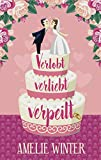 Verlobt, verliebt, verpeilt: Humorvoller Liebesroman