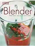 Blender: Perfect sauces, soups, purees and smoothies