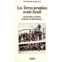 Les Terres promises avant Israël : du Suriname à l'Alaska, du Kenya à la Mandchourie...