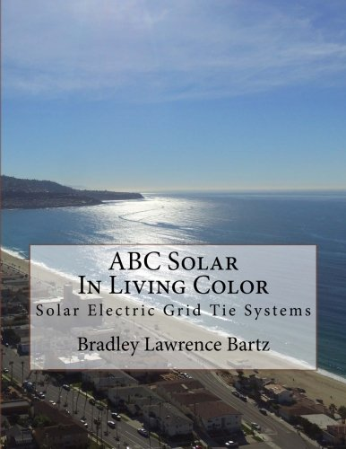 ABC Solar In Living Color Solar Electric Grid Tie Systems -
