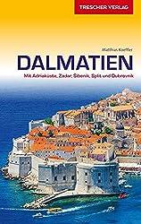 Reiseführer Dalmatien: Mit Adriaküste, Zadar, Sibenik, Split und Dubrovnik (VLB Reihenkürzel: SM825 - Trescher-Reihe Reisen)