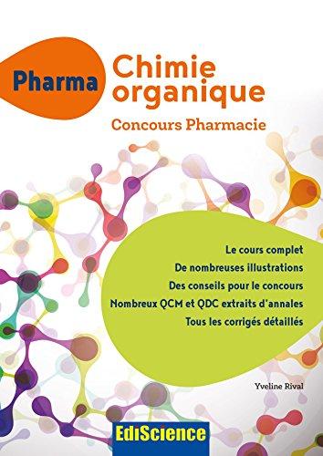 PHARMA Chimie organique - Concours Pharmacie - Cours + QCM et QCD corrigés par Yveline Rival