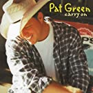 Carry On by Pat Green (2014-04-29)