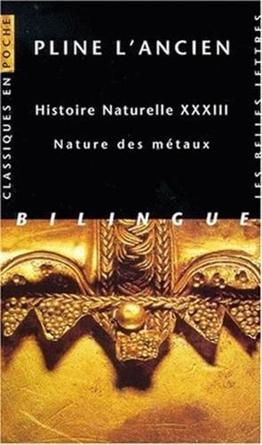 Histoire naturelle : nature des métaux, livre XXXIII