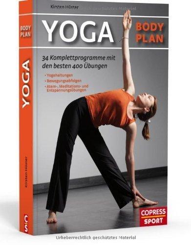 Yoga Body Plan: 34 Komplettprogramme mit den besten 400 Übungen von Hüster. Kirsten (2011) Broschiert