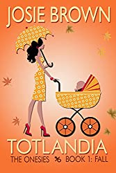Totlandia: Book 1 (Contemporary Romance): The Onesies - Fall (English Edition)