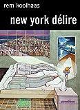New-York délire - Un Manifeste rétroactif pour Manhattan