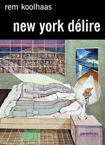 New-York délire : Un Manifeste rétroactif pour Manhattan par Rem Koolhaas