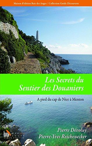 Les Secrets du Sentier des Douaniers, Cap de Nice a Menton