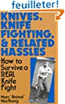 Knives, Knife Fighting, and Related H...