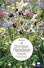 Orchideenparadiese Europas: Die schönsten Orchideenziele von Schweden bis Zypern hier kaufen