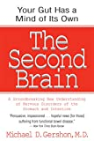The Second Brain: A Groundbreaking New Understanding of Nervous Disorders of the Stomach and Intestine (English Edition)