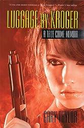 Luggage By Kroger: A True Crime Memoir (English Edition)