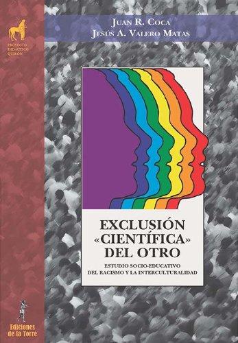 Exclusión «científica» del otro. Estudio socio-educativo del racismo y la interculturalidad