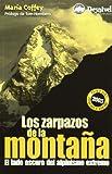 Zarpazos de la montaña, los - el lado oscuro del alpinismo extremo