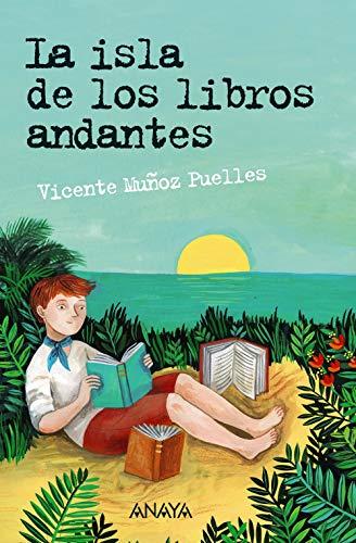 La isla de los libros andantes (Literatura Juvenil (A Partir De 12 Años) - Leer Y Pensar-Selección) por Vicente Muñoz Puelles