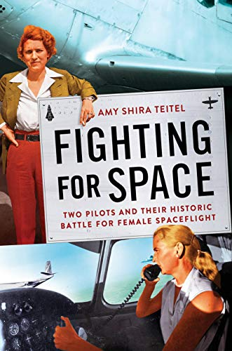 Fighting for Space: Two Pilots and Their Historic Battle for Female Spaceflight (English Edition)