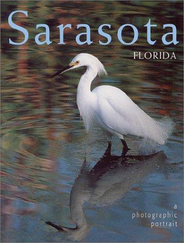 Sarasota, Florida: A Photographic Portrait