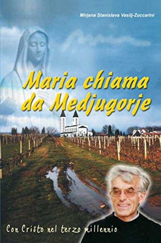 Maria chiama da Medjugorje: Con Cristo nel terzo millennio di [Vasilj-Zuccarini, Mirjana Stanislava]