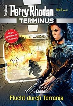 Terminus 2: Flucht durch Terrania (Perry Rhodan - Terminus) von [Mathiak, Dennis]