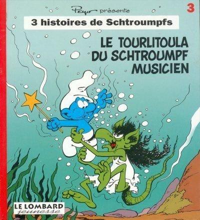 tome 3 : Le tourlitoula du Schtroumpf Musicien