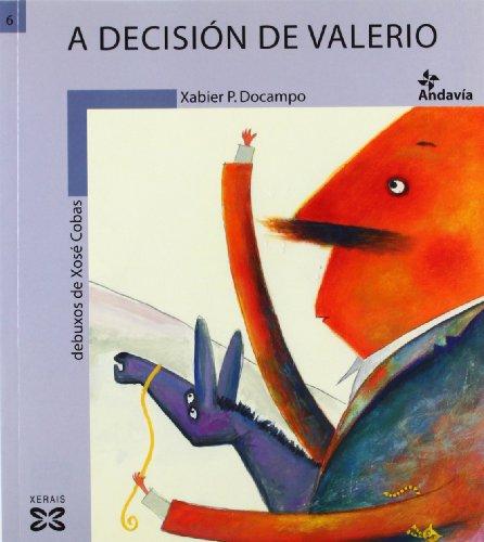 A decisión de Valerio (Infantil E Xuvenil - Andavía) por Xabier P. DoCampo