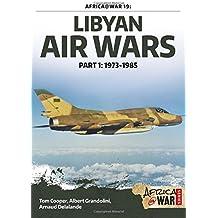 Libyan Air Wars: Part 1: 1973-1985 (Africa@War)