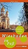 Wiesbaden zu Fuß: Die schönsten Sehenswürdigkeiten zu Fuß entdecken - Tobias Roth