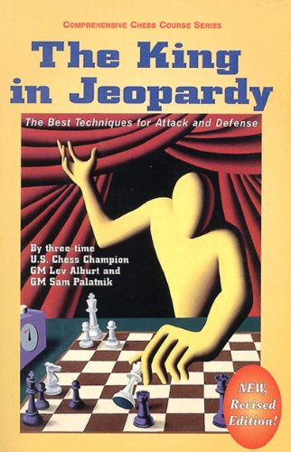 Spielen Jeopardy (The King in Jeopardy: The Best Techniques for Attack and Defense (Comprehensive Chess Course Series))