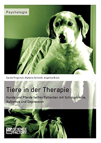 Tiere in der Therapie. Hunde und Pferde helfen Patienten mit Schizophrenie, Autismus und Depression (Hunde-therapie)
