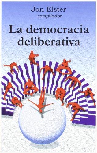 La democracia deliberativa (Cla-De-Ma) por Jon Elster