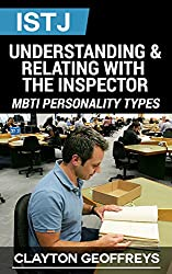 ISTJ: Understanding & Relating with the Inspector (MBTI Personality Types) (English Edition)