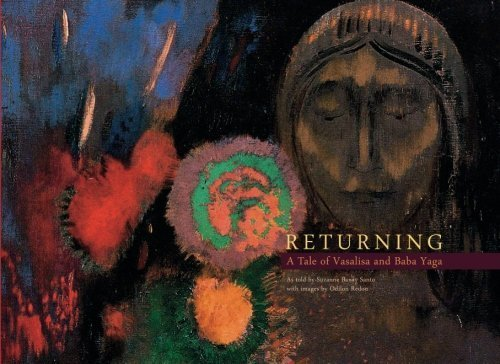 Returning: A Tale of Vasalisa and Baba Yaga by Suzanne Banay Santo (2012-05-20)