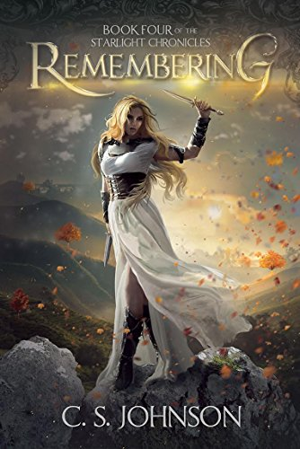Remembering: An Epic Fantasy Adventure Series (The Starlight Chronicles Book 4) (English Edition)