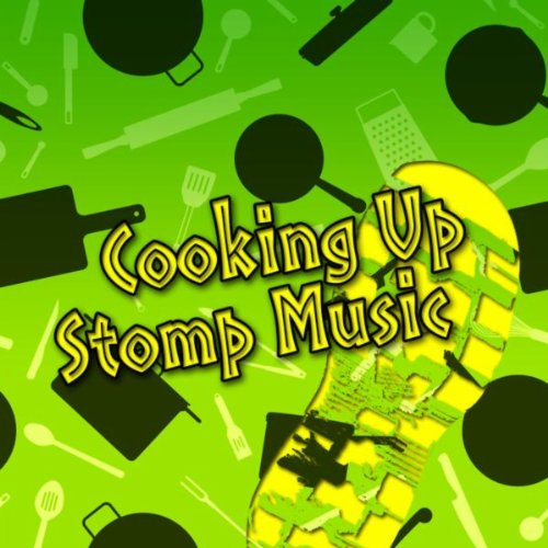 Cooking up Stomp Music