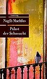 Palast der Sehnsucht: Kairo-Trilogie II (Unionsverlag Taschenbücher) - Nagib Machfus