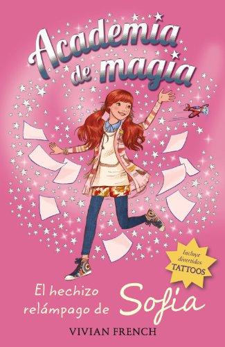 Academia De Magia 3. El Hechizo Relámpago De Sofía (Libros Para Jóvenes - Libros De Consumo - Academia De Magia)