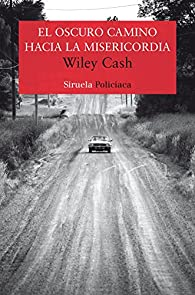 El oscuro camino hacia la misericordia par Wiley Cash