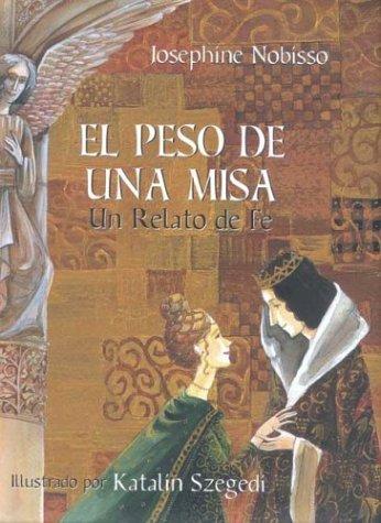 El Peso de Una Misa: Un Relato de Fe por Josephine Nobisso