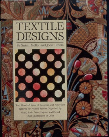 Textile Designs: Two Hundred Years of European and American Patterns for Printed Fabrics Organized by Motif, Style, Color, Layout, and Period : 1,82 por Susan Meller
