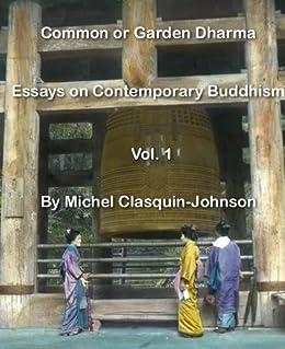 Common or Garden Dharma. Essays in Contemporary Buddhism, Vol. I (English Edition) di [Clasquin-Johnson, Michel]