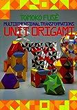 Unit Origami: Multidimensional Transformations..